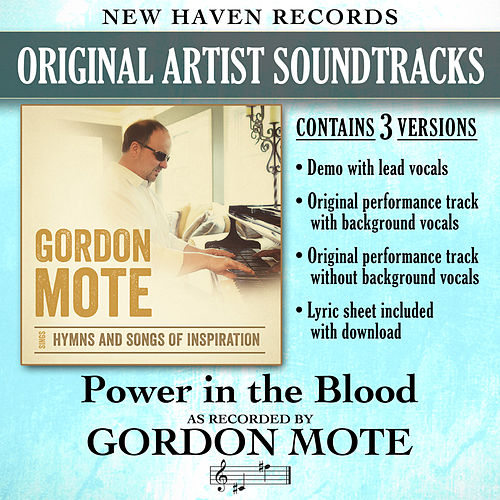 Play & Download Power in the Blood (Performance Tracks) by Gordon Mote | Napster