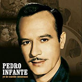 Play & Download Yo He Nacido Mexicano by Pedro Infante | Napster