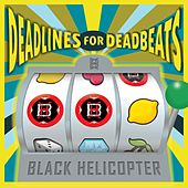 Deadlines for Deadbeats by Black Helicopter