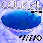 White Plus Cocktail: 2nd Glass 2012 - EP by Various Artists