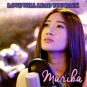 Play & Download Love Will Lead You Back by Marika | Napster