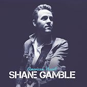 Play & Download American Heart by Shane Gamble | Napster
