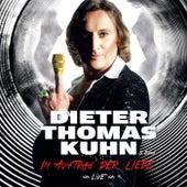 Play & Download Im Auftrag der Liebe by Dieter Thomas Kuhn | Napster