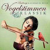 Vogelstimmen & Klassik/Birdsongs & Classical Music by Various Artists
