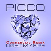 Play & Download Light My Fire (Commercial Remix) by Picco | Napster