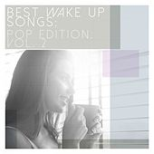 Play & Download Best Wake up Songs: Pop Edition, Vol. 2 by Various Artists | Napster