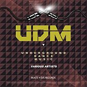 Udm: Underground Dance Music by Various Artists