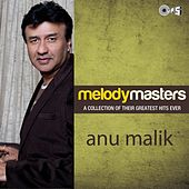 Melody Masters: Anu Malik by Various Artists