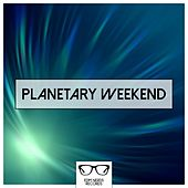 Play & Download Planetary Weekend - EP by Various Artists | Napster