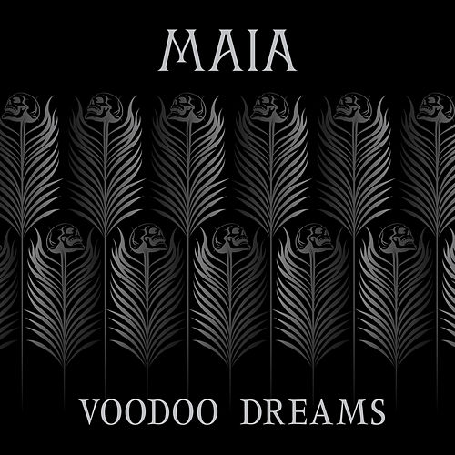 Play & Download Voodoo Dreams by Maia | Napster