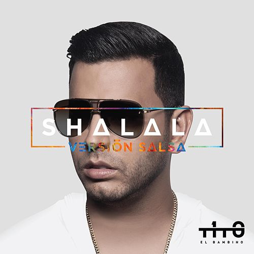 Shalala (Version Salsa) by Tito El Bambino