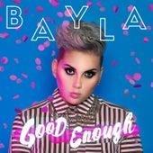 Good Enough by Bayla