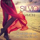 Play & Download Tu sei tutto per me - Du bist alles für mich by Silvio Samoni | Napster