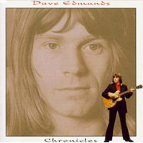 Chronicles 1968-1984 by Dave Edmunds