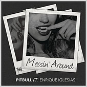 Play & Download Messin' Around by Pitbull | Napster