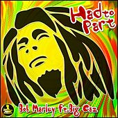 Play & Download Had to Part (feat. Big Caz) [Remix] - Single by Bob Marley | Napster
