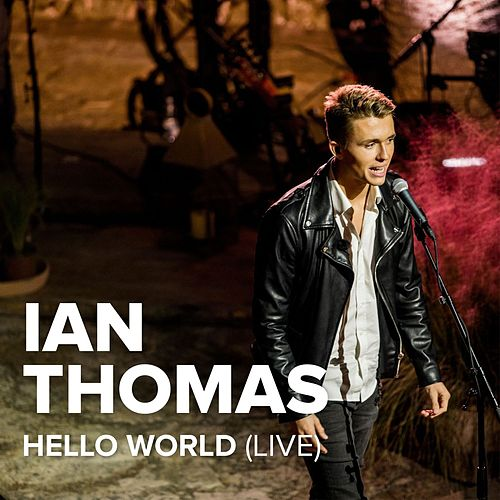 Play & Download Hello World (Live) by Ian Thomas | Napster