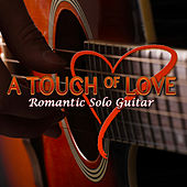 A Touch of Love: Romantic Solo Guitar by Per-Olov Kindgren