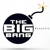 Play & Download The Big Bang (Acoustic Version) [As Featured in