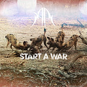 Start A War by Anna Rose