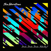 Play & Download Dude. Dude. Dude. Totally! by The Worsties | Napster