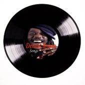 Dennis Brown Songs by Dennis Brown