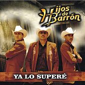 Play & Download Ya Lo Supere by Hermanós Barron | Napster