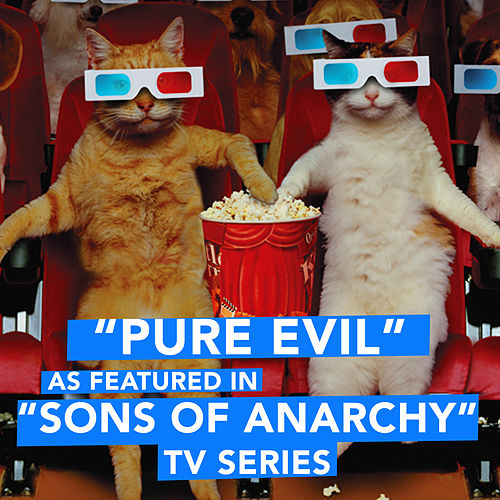 Pure Evil (As Featured in