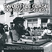 Two Style Clash Dub Reggae Series 1 by Various Artists