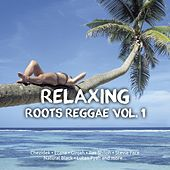Play & Download Relaxing Roots Reggae, Vol. 1 by Various Artists | Napster