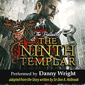 Play & Download The Ballad of the Ninth Templar: Guardian of the Grail - Single by Danny Wright | Napster