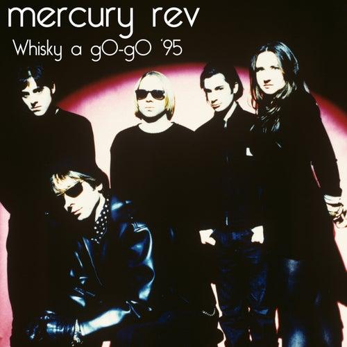 Whisky a gO - gO '95 (Worldwide) by Mercury Rev