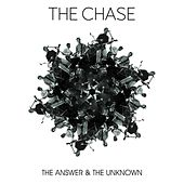 Play & Download The Answer & the Unknown by The Chase | Napster