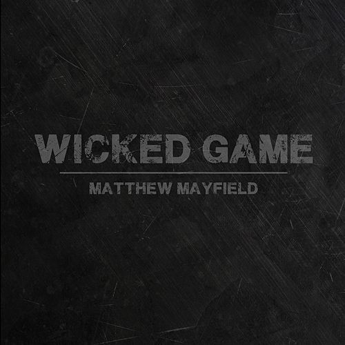 Wicked Game (feat. Emma Hewitt) by Matthew Mayfield
