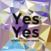 Play & Download Yes Yes (Hybrid Theory Remix) by Plump DJs | Napster