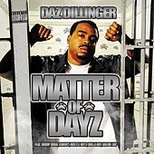 Play & Download Matter of Dayz by Daz Dillinger | Napster