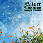 Seasons Changed: Spring Edition by Nature