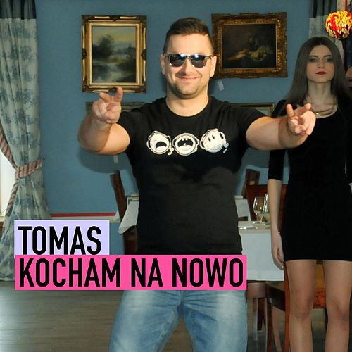 Play & Download Kocham Na Nowo by Tomas | Napster