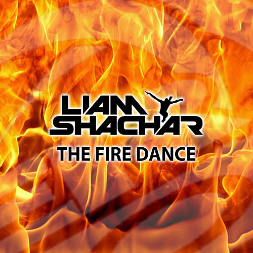 The Fire Dance by Liam Shachar