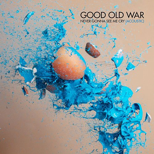 Play & Download Never Gonna See Me Cry (Acoustic) by Good Old War | Napster