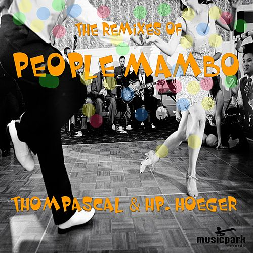 Play & Download The Remixes of People Mambo by Hp. Hoeger | Napster