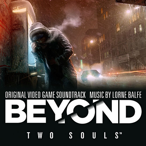 Beyond: Two Souls (Original Video Game Soundtrack) by Lorne Balfe