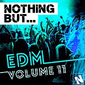 Nothing But... EDM, Vol. 11 - EP by Various Artists