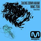 Play & Download Taking Down Miami: WMC 2016 - EP by Various Artists | Napster