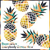 Everybody Dance Now by Royce&Tan
