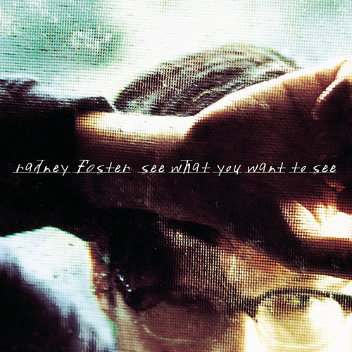 See What You Want To See by Radney Foster