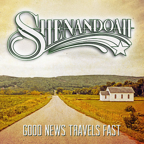Play & Download Good News Travels Fast by Shenandoah | Napster
