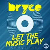 Play & Download Let the Music Play by Bryce | Napster