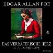 Play & Download Das verräterische Herz (Erzählung) by Edgar Allan Poe | Napster