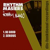 Play & Download Be Good / Serious by Rhythm Masters | Napster